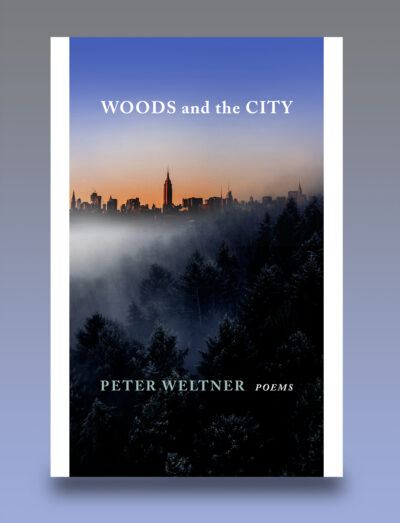 woods and the City, Peter Weltner, poems, Marrowstone Press